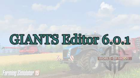 GIANTS Editor 6.0.1 pour Farming Simulator 2015
